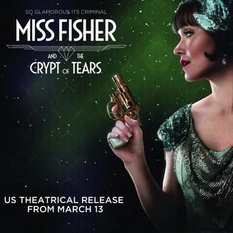 US THEATRICAL RELEASE FOR MISS FISHER & THE CRYPT OF TEARS FROM MARCH 13